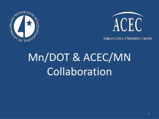 Mn/DOT & ACEC/MN Collaboration