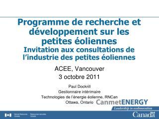 ACEE, Vancouver 3octobre2011 Paul Dockrill Gestionnaire intérimaire