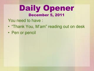"You need to have : ""Thank You, M'am"" reading out on desk Pen or pencil"