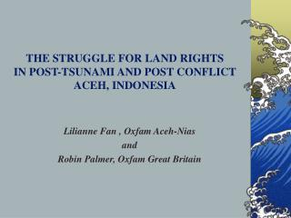 THE STRUGGLE FOR LAND RIGHTS  IN POST-TSUNAMI AND POST CONFLICT  ACEH, INDONESIA