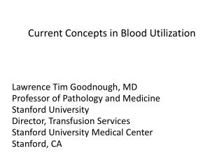 Current Concepts in Blood Utilization