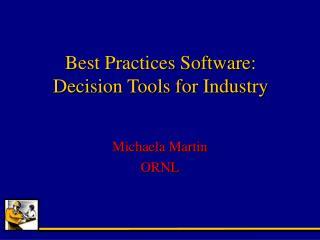Best Practices Software:  Decision Tools for Industry