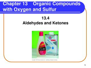 Chapter 13    Organic Compounds with Oxygen and Sulfur