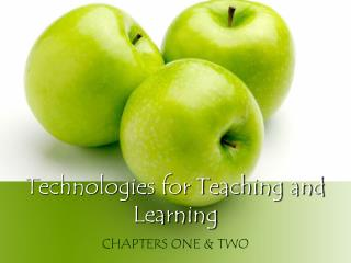 Technologies for Teaching and Learning