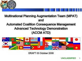 Multinational Planning Augmentation Team (MPAT) and  Automated Coalition Consequence Management