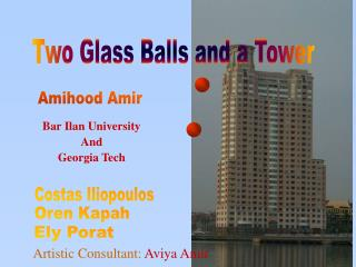 Two Glass Balls and a Tower