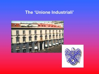 The �Unione Industriali�