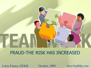 FRAUD-THE RISK HAS INCREASED