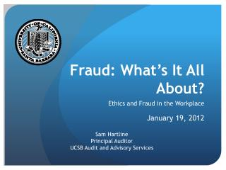 Fraud: What�s It All About?