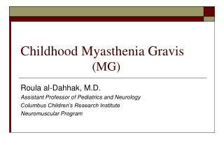 Childhood Myasthenia Gravis                        (MG)