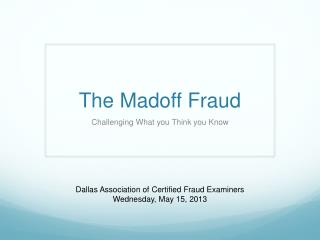 The Madoff Fraud