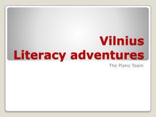 Vilnius  Literacy adventures
