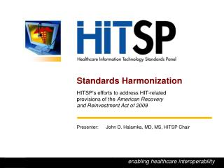 HITSP  –  enabling healthcare interoperability