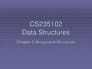 Chapter 2 Arrays and Structures