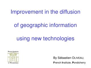 Improvement in the diffusion of geographic information u sing new technologies