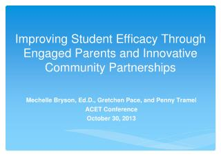 Improving Student Efficacy Through Engaged Parents and Innovative Community Partnerships