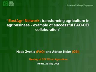 Nada Zvekic  (FAO)  and Adrian Keler  (CEI)