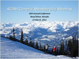 ACDM General  Membership  Meeting