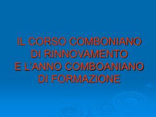 IL CORSO COMBONIANO DI RINNOVAMENTO  E L'ANNO COMBOANIANO DI FORMAZIONE