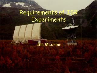 Requirements of ISR Experiments
