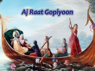 Aj Raat Gopiyoon