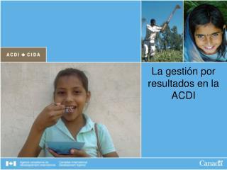 La gestión por resultados en la ACDI