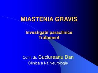MIASTENIA GRAVIS Investigatii paraclinice Tratament
