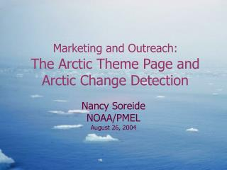 Marketing and Outreach: The Arctic Theme Page and Arctic Change Detection