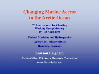 Lawson Brigham Alaska Office, U.S. Arctic Research Commission usarc@acsalaska
