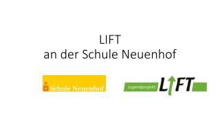 LIFT                                         an der Schule Neuenhof