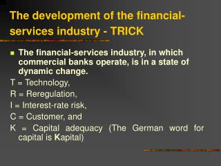 The development of the financial-services industry - TRICK