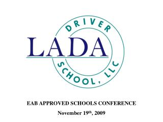 EAB APPROVED SCHOOLS CONFERENCE November 19th, 2009