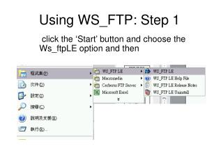 Using WS_FTP: Step 1