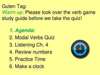 Guten Tag: Warm-up: Please look over the verb game study guide before we take the quiz!
