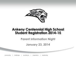 Ankeny Centennial High School Student Registration 2014-15