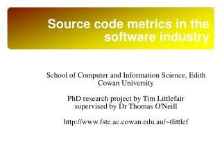 Source code metrics in the software industry