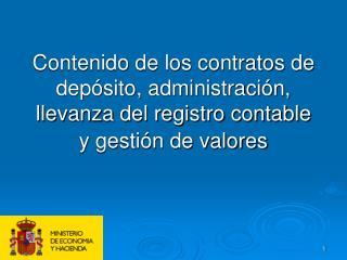 Contenido de los contratos de dep sito, administraci n, llevanza del registro contable y gesti n de valores