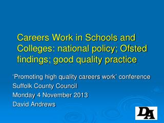 Careers Work in Schools and Colleges: national policy; Ofsted findings; good quality practice