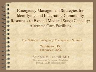 Washington, DC February 5, 2008 Stephen V. Cantrill, MD Department of Emergency Medicine