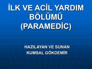?LK VE AC?L YARDIM B�L�M� (PARAMED?C)