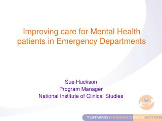 Sue Huckson Program Manager National Institute of Clinical Studies