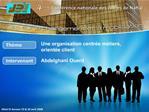 Une organisation centr e m tiers,  orient e client