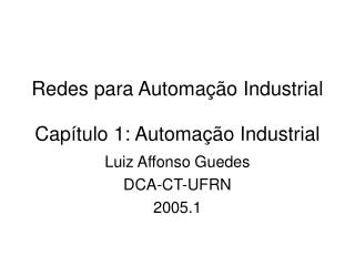 Redes para Automação Industrial Capítulo 1: Automação Industrial