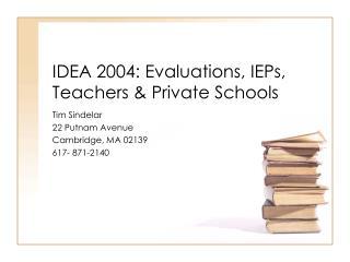 IDEA 2004: Evaluations, IEPs, Teachers & Private Schools