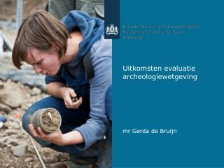 Uitkomsten evaluatie archeologiewetgeving