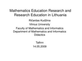 Mathematics Education Research and Research Education in Lithuania