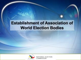 Establishment of Association of World Election Bodies