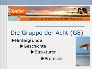 Die Gruppe der Acht (G8)