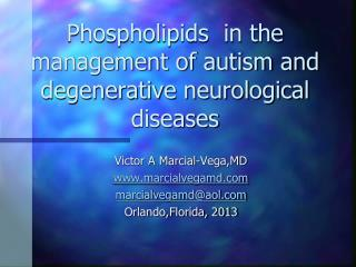 Phospholipids  in the management of autism and degenerative neurological diseases