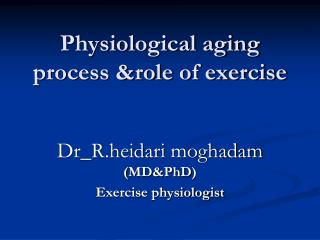 Physiological aging process &role of exercise